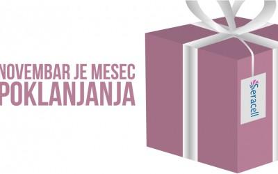 Novembar je mesec poklanjanja u Seracellu: Posetite nas!